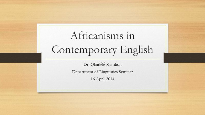 Dr. Obadele Kambon: Africanisms in Contemporary English