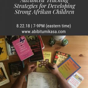Planning for Afrikan Sovereignty: Advanced Teaching Strategies for Developing Strong Afrikan Children