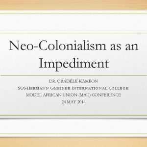 Neo-Colonialism as an Impediment