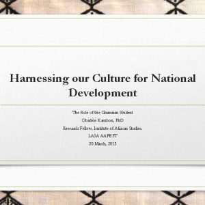 Harnessing Our Culture for National Development: The Role of the Ghanaian Student