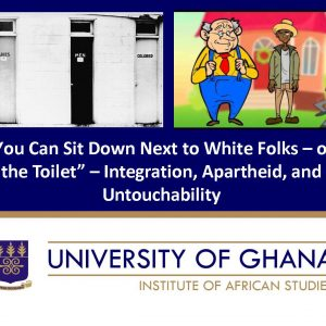 """You Can Sit Down Next to white Folks – on the Toilet"" – Integration, Apartheid, and Untouchability"