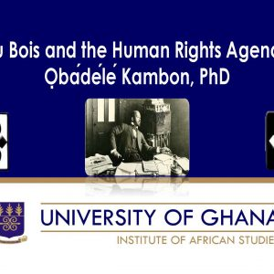 Du Bois and the Human Rights Agenda: 150th Anniversary Symposium