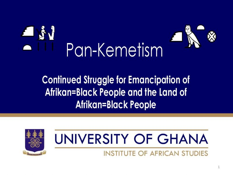 Pan-Kemetism: Emancipation of Afrikan=Black People & Land of Afrikan=Black People