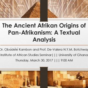 The Ancient Afrikan Origins of Pan-Afrikanism: A Textual Analysis [101 Slides!!!]