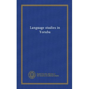 Language Studies in Yoruba [PDF] $10