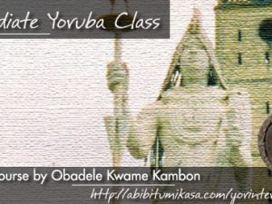 Recording: Intermediate Yoruba Class 2 Online January 31, 2013